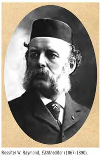 Rossiter W. Raymond, E&MJ editor (1867-1890).